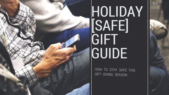 Holiday [safe] gift guide